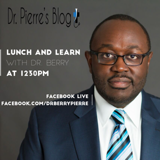 Lunch and Learn, Dr. berry, DrpierresBlog.com,videos