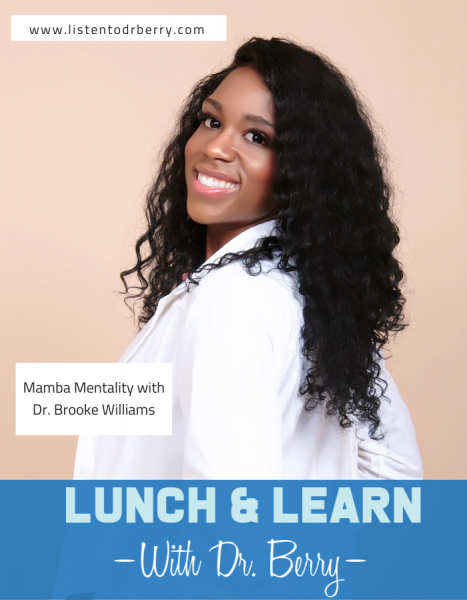 Lunch and Learn with Dr. Berry, Dr. Brooke Williams, ColorofMedicine, Mentorship