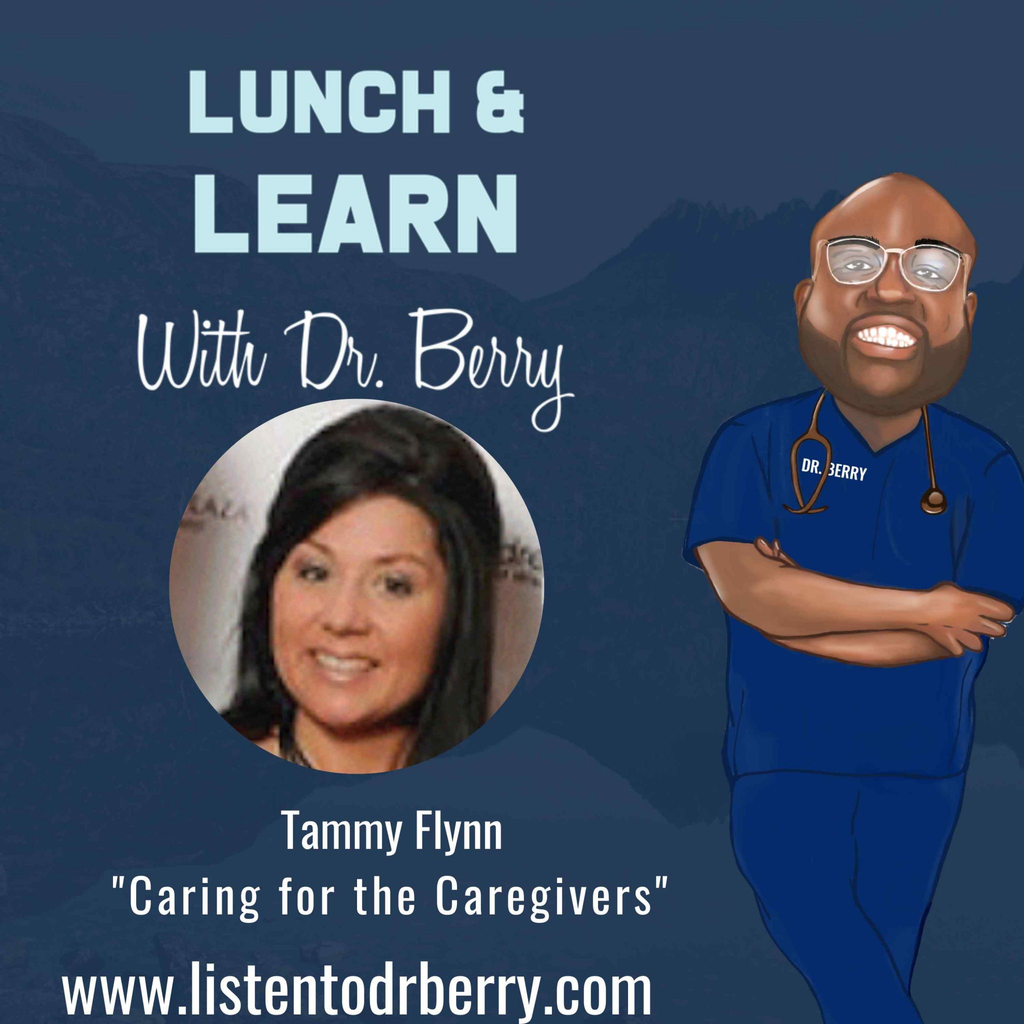on-air advocate, Tammy Flynn, Lunch and Learn with Dr. Berry, Dr. Berry Pierre