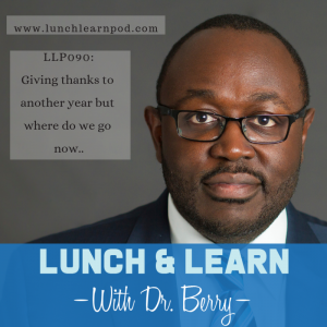 where do we go now, drpierresblog, drberrypierre, lunchlearnpod